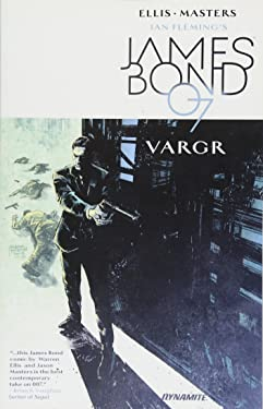James Bond Volume 1: VARGR (Ian Fleming's James Bond 007 in Vargr)