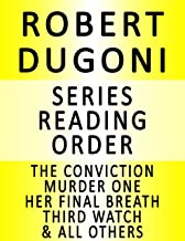 ROBERT DUGONI  — SERIES READING ORDER (SERIES LIST) — IN ORDER: TRACY CROSSWHITE, DAVID SLOANE, DAMAGE CONTROL, THE JURY MASTER, THE CONVICTION, HER FINAL BREATH & MANY MORE!