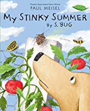 My Stinky Summer by S. Bug (A Nature Diary)