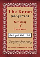 The Koran (al-Qur'an): Testimony of Antichrist