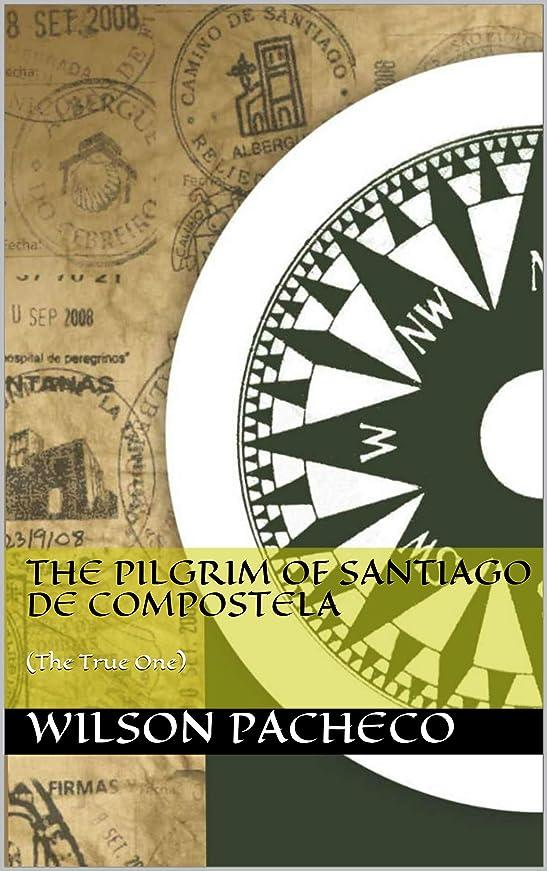 本部断線裏切るThe Pilgrim of Santiago de Compostela: (The True One) (English Edition)