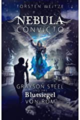 Nebula Convicto. Grayson Steel und das Blutsiegel von Rom: Fantasyroman (German Edition) Kindle Edition