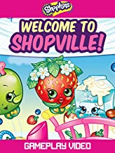 Clip: Shopkins: Welcome to Shopville! - Gameplay Video