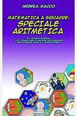 Matematica A Squadre: Speciale Aritmetica (Italian Edition) Kindle Edition