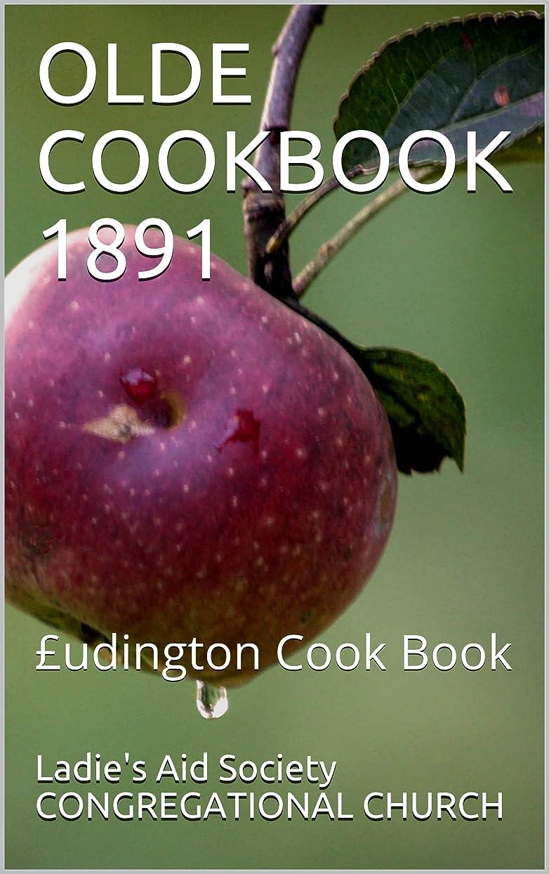横に順応性スコットランド人OLDE COOKBOOK 1891: £udington Cook Book (English Edition)