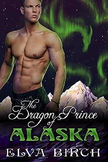 The Dragon Prince of Alaska (Royal Dragons of Alaska Book 1)