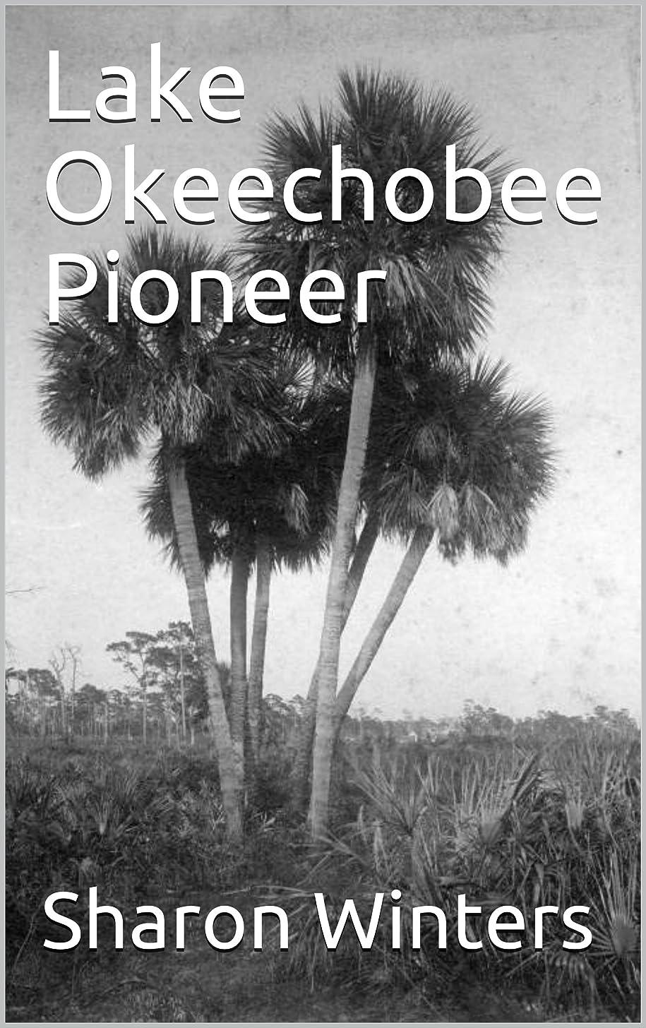 差同級生要求するLake Okeechobee Pioneer (English Edition)