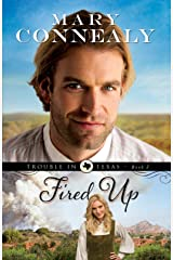 Fired Up (Trouble in Texas Book #2) Kindle Edition