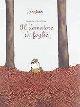 Scaricare Libri Il domatore di foglie. Ediz. a colori PDF