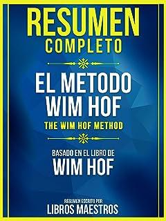 Resumen Completo: El Metodo Wim Hof (The Wim Hof Method) – Basado En El Libro De Wim Hof (Spanish Edition)