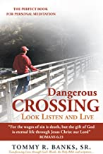 """Dangerous Crossing - Look Listen and Live: """"For the Wages of Sin Is Death, but the Gift of God Is Eternal Life Through Jesus Christ Our Lord"""" (Romans 6:23)"""