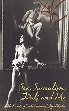 Sex, Surrealism, Dali and Me: A biography of Salvador Dali