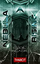 Nebula Rising: 4 Code Black (German Edition)