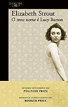 O meu nome é Lucy Barton (Portuguese Edition)