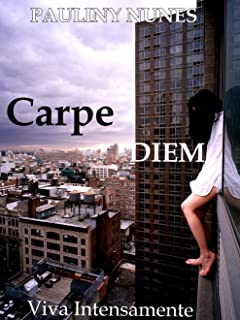Carpe Diem: Viva Intensamente (Portuguese Edition)