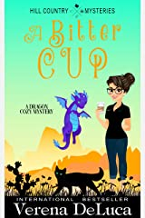 A Bitter Cup: A Dragon Cozy Mystery (Hill Country Mysteries Book 2) Kindle Edition