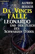 Leonardo und der Fluch des schwarzen Todes (Da Vincis Fälle 5) (German Edition)