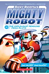 Ricky Ricotta's Mighty Robot vs.The Unpleasant Penguins from Pluto (Ricky Ricotta #9) Kindle Edition