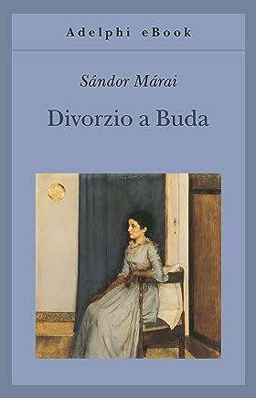 Divorzio a Buda (Gli Adelphi Vol. 305)
