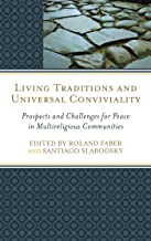 Living Traditions and Universal Conviviality: Prospects and Challenges for Peace in Multireligious Communities