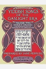 Yiddish Songs of the Gaslight Era Volume 2 Paperback