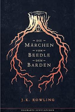 Die Märchen von Beedle dem Barden (Hogwarts Schulbücher 3) (German Edition)