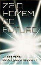 Z2 o Homem do Futuro (Portuguese Edition)