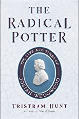The Radical Potter: The Life and Times of Josiah Wedgwood Relié
