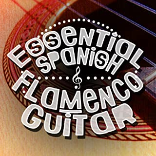 Essential Spanish Flamenco Guitar