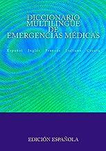 Diccionario Multilingüe de Emergencias Médicas: Español Inglés Francés Italiano Croata