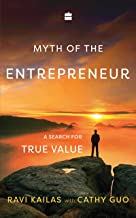 Myth of the Entrepreneur: A Search for True Value