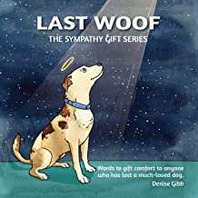 Last Woof: The Sympathy Gift Series