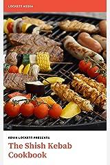 The Shish Kebab Cookbook Kindle Edition