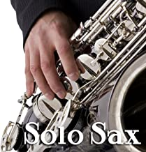 Solo Sax - Smooth Jazz Saxophone Music