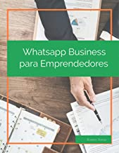WhatsApp Business para Emprendedores: y empresarios
