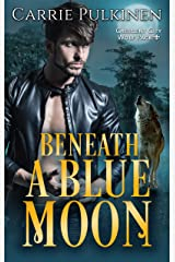Beneath a Blue Moon (Crescent City Wolf Pack Book 2) Kindle Edition
