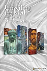 """Unveiling the Myth of Jesus of Nazareth: How through the word """"Nazareth"""" the most successful populist plot in History is discovered (Treaty on Wisdom) Kindle Edition"""