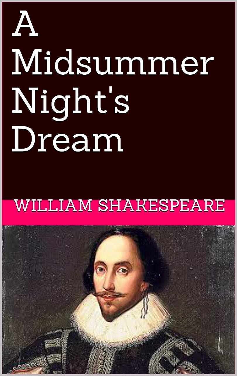 日付人差し指動くA Midsummer Night's Dream (The Comedies Book 9) (English Edition)