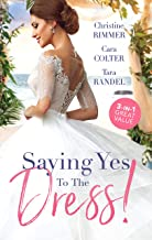 Saying Yes To The Dress!/The Maverick Fakes a Bride!/The Wedding Planner's Big Day/The Bridal Bouquet (Montana Mavericks: ...