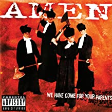 We Have Come For Your Parents [Explicit]