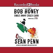 Bob Honey Sings Jimmy Corn: A Novel