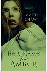 Her Name was Amber: An Extreme Horror Novel Kindle Edition