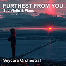 Furthest from You (Sad Violin & Piano)