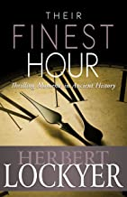 Their Finest Hour: Thrilling Moments in Ancient History