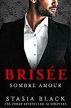 Brisée: une Sombre Romance de Milliardaire (Sombre Amour t. 2)