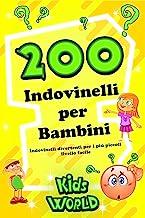 200 INDOVINELLI PER BAMBINI: Indovinelli divertenti per i più piccoli - livello facile (Edizione Kids World Vol. 2) (Italian Edition)