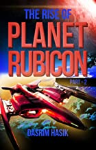 The Rise of Planet Rubicon - Part Two