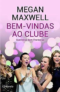 Bem-Vindas ao Clube Guerreiras sem Fronteiras (Portuguese Edition)