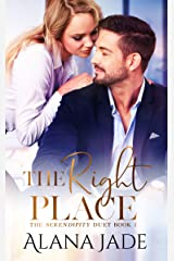 The Right Place: The Serendipity Duet - Book 1 Kindle Edition