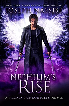 Nephilims Rise: A Templar Chronicles Urban Fantasy Thriller (The Templar Chronicles Book 8) (English Edition)